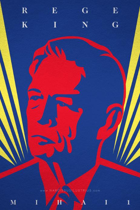 plakat-poster-Mihai-I-al-Romaniei-by-Narcis-Lupou